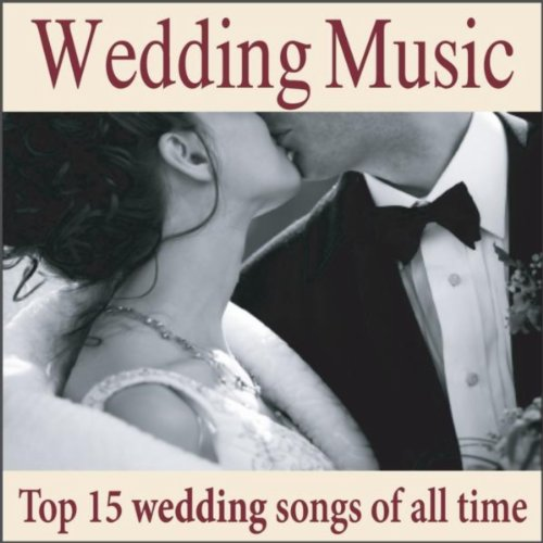 Amazon Wedding Music Top 15 Wedding Songs Of All Time Wedding Preludes Interludes