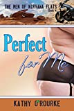 Perfect for Me (The Men of Nirvana Flats Series Book 4)