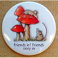 "Novelty Magnet: 3.5"", Friends Let Friends Sleep In, Humor, Cute Mice, Toadstools, Whimsical Art"