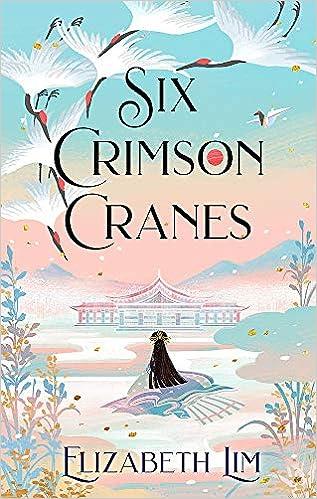Amazon.com: Six Crimson Cranes: 9781529356557: Lim, Elizabeth: Books