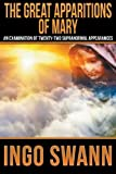 The Great Apparitions of Mary: An Examination of Twenty-Two Supranormal Appearances