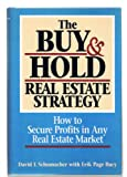 The Buy and Hold Real Estate Strategy, David T. Schumacher and Erik P. Bucy, 0471556025