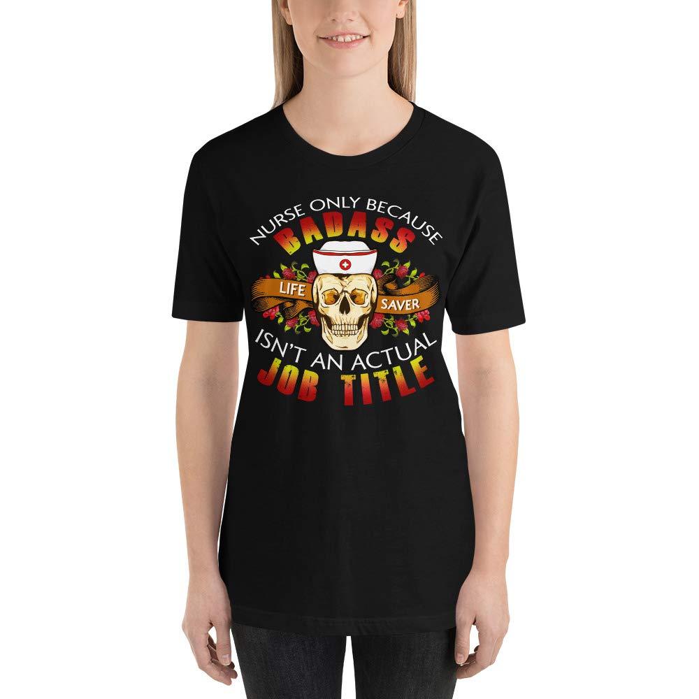 Nurse Because Badass Isnt an Official Job Title Short-Sleeve Unisex T-Shirt