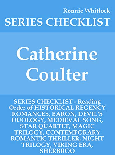 Catherine Coulter - SERIES CHECKLIST - Reading Order of HISTORICAL REGENCY ROMANCES, BARON, DEVIL'S DUOLOGY, MEDIEVAL SONG, STAR QUARTET, MAGIC TRILOGY, CONTEMPORARY ROMANTIC THRILLER, NIGHT