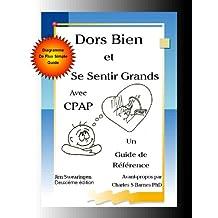 Dors Bien et Se Sentir Grands avec CPAP, Deuxième édition (French Edition)