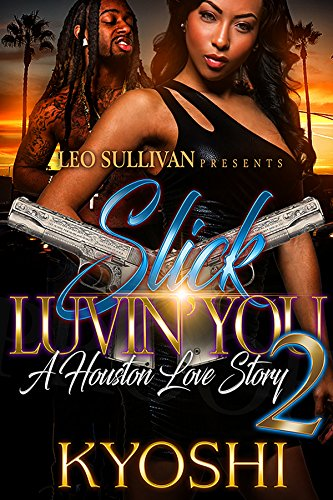 Slick Luvin' You 2: A Houston Love Story