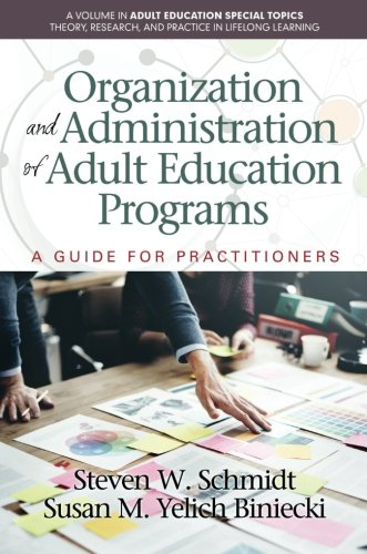 Organization and Administration of Adult Education Programs: A Guide for Practitioners (Adult Education Special Topics: Theory, Research and Practice in Lifelong Learning)