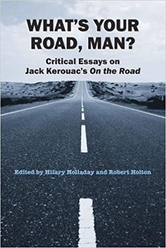 com what s your road man critical essays on jack critical essays on jack kerouac s on the road 9780809328833 hilary holladay robert holton books