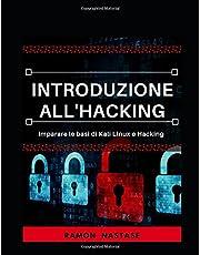 Introduzione all'Hacking:  Imparare le basi di Kali Linux e Hacking
