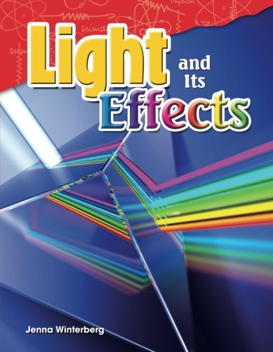 Light and Its Effects (Science Readers: Content and Literacy)
