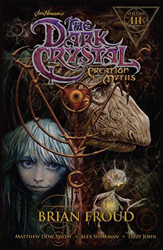 Jim Henson's The Dark Crystal: Creation Myths Vol. 3 (Jim Henson's Dark Crystal: Creation Myths) por Matthew Dow Smith