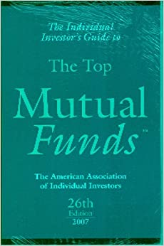 The Individual Investor's Guide to the Top Mutual Funds 2007