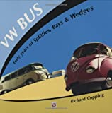 VW Bus - 40 years of Splitties, Bays and Wedges, Richard Copping, 1845840259