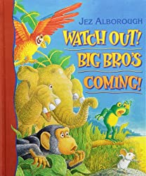 Watch Out, Big Bro's Coming