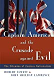 img - for Captain America and the Crusade against Evil: The Dilemma of Zealous Nationalism book / textbook / text book