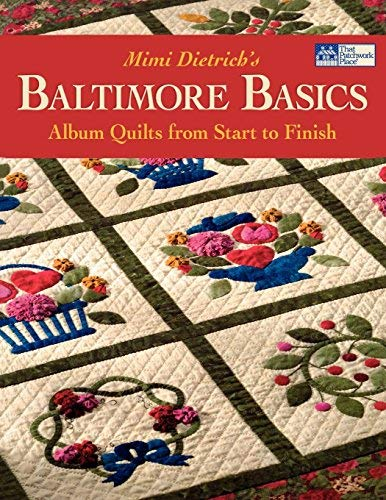 Baltimore Basics: Album Quilts Print on Demand Edition: Album Quilts from Start to Finish by Mimi Dietrich (2006-10-09)