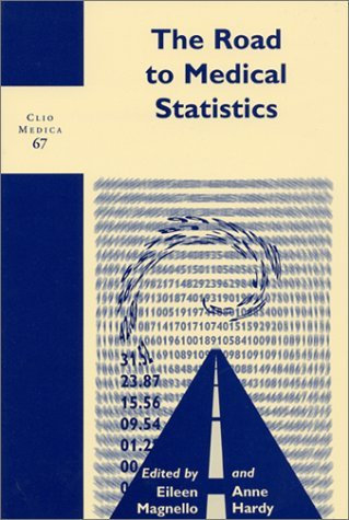The Road to Medical Statistics: 67 (Clio Medica) by Eileen Magnello (2002-01-01)
