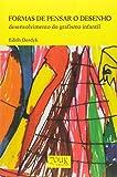 capa de Formas de Pensar o Desenho. Desenvolvimento do Grafismo Infantil