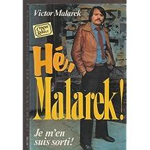 He, malarek !
