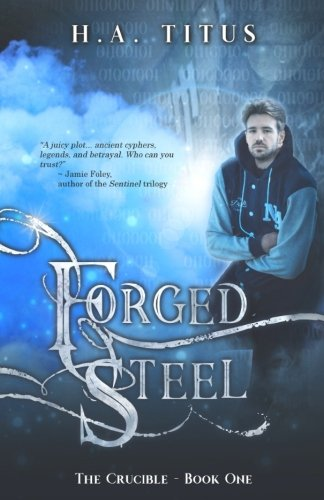 Forged Steel: The Crucible, Book 1 (Volume 1)