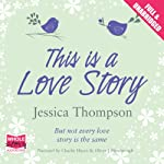 This Is a Love Story | Jessica Thompson