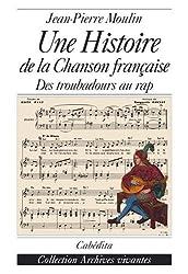 Une histoire de la chanson française : Des troubadours au rap