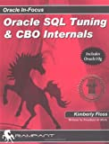 Oracle SQL Tuning and CBO Internals, Donald K. Burleson and Kimberly Floss, 0974599336