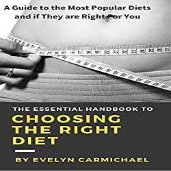 The Essential Handbook to Choosing the Right Diet