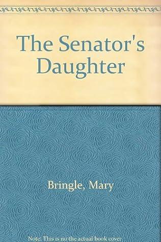 book cover of The Senator\'s Daughter