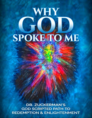 god-why-god-spoke-to-me-dr-zuckermans-god-scripted-path-to-redemption-enlightenment