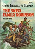 img - for The Swiss Family Robinson (Great Illustrated Classics) book / textbook / text book