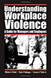 Understanding Workplace Violence, Michele A. Paludi and Rudy V. Nydegger, 0275990869
