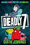 The Deadly 7: Who Needs Friends When You've Got Monsters?