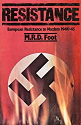 Resistance: An Analysis of European Resistance to Nazism, 1940-45