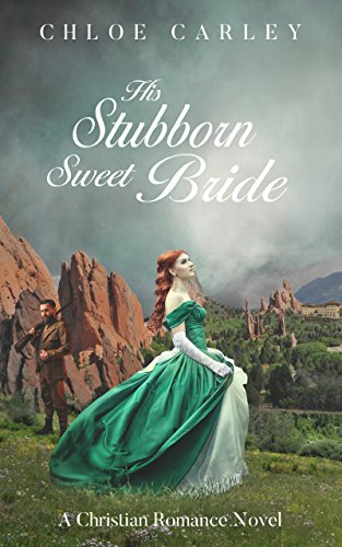 His Stubborn Sweet Bride: A Christian Historical Romance Novel cover