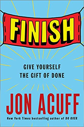 Finish: Give Yourself the Gift of Done Book Cover