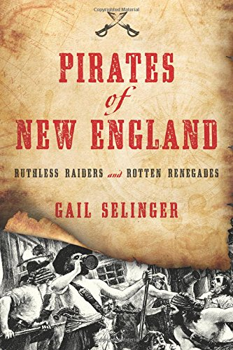 Pirates Of New England  Ruthless Raiders And Rotten Renegades