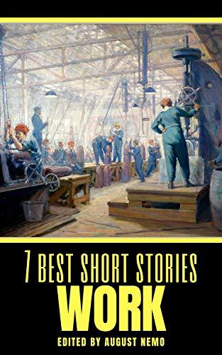 7 best short stories: Work (7 best short stories - specials Book 38)