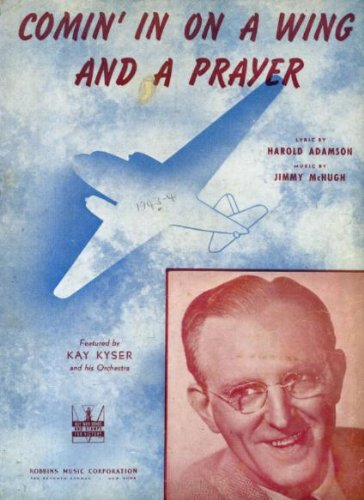 (Comin' In On a Wing and a Prayer Vintage 1943 Sheet Music Featured by Kay Kyser and his Orchestra)