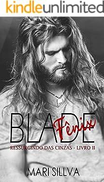 Blade Fênix: Ressurgindo das cinzas (Duologia Criminosos Livro 2)