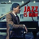 Batiste, jonathan Jazz Is Now Mainstream Jazz