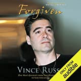 Forgiven: One Man's Journey from Self-Glorification to Sanctification