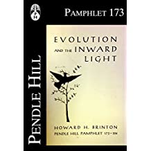 Evolution and the Inward Light: Where Science and Religion Meet (Pendle Hill Pamphlets Book 173)