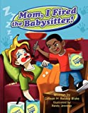 img - for Mom, I Fired the Babysitter! book / textbook / text book