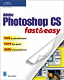 Adobe Photoshop CS Fast and Easy 9781592003457