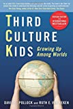 Third Culture Kids: Growing Up Among Worlds, Revised Edition