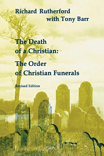 The Death of a Christian: The Order of Christian Funerals (Studies in the Reformed Rites of the Church)