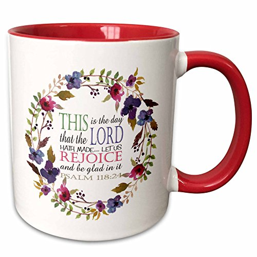 (3dRose TNMGraphics Scripture - Psalm 118 Floral Wreath This is the Day the Lord Has Made - 11oz Two-Tone Red Mug)