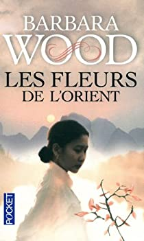 Les fleurs de l'Orient par Wood
