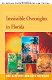 Irresistible Overnights in Florida, Robert Rafferty and Loys Rafferty, 0595348092